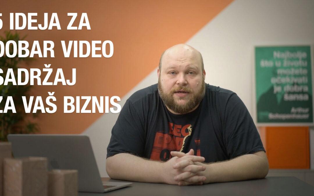 5 ideja za dobar video sadržaj za vaš biznis